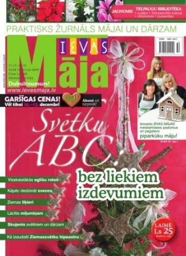 IEVAS MĀJA Nr. 25/26 2009