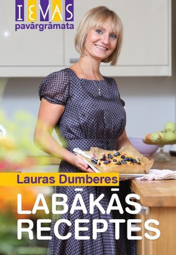 Lauras Dumbures labākās receptes